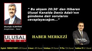 Başyazarımız Mustafa Albayrak Bu akşam 20:30'da Ulusal Kanalda
