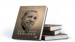 """Cumhurbaşkanı Erdoğan' nın """"Daha Adil Bir Dünya Mümkün"""" kitabı okuyucularla buluşuyor"""